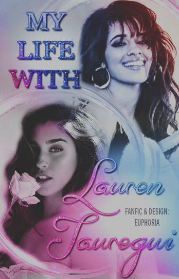 My Life With Lauren Jauregui [Camren]