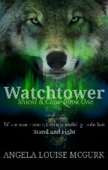 Watchtower: Shield & Claw Book One by ALMcGurk