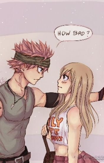 How Bad?!?!?!(Nalu And Fairy Tail Story)