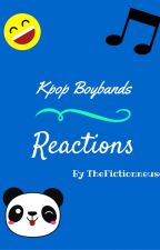 Kpop Boybands Reactions by TheFictionneuse