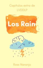 Los Rain [Extras de LVDDLP 1 & 2] by SarcasmBlossom