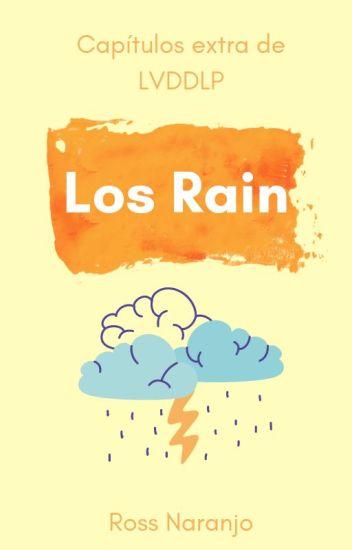 Los Rain [Extras de LVDDLP 1 & 2]
