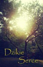 Dzikie Serce by Anastazja89