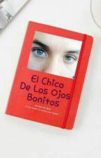 El Chico De Los Ojos Bonitos by JustaAdreamerMore