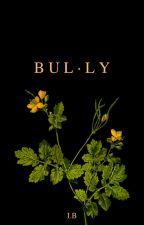 Bully by xXxDreamWeaverxXx