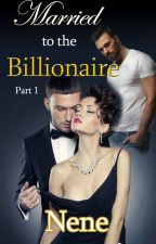 Married To The Billionaire: Published by authornene