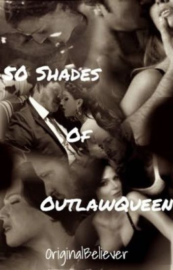 50 Shades Of OutlawQueen