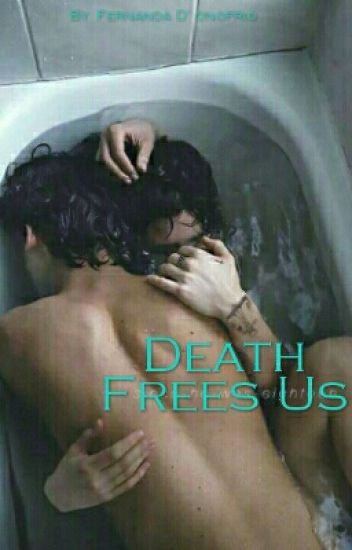 Death Frees Us {L.S}