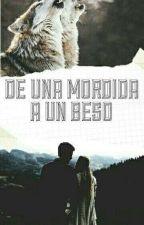 DE UNA MORDIDA A UN BESO by FatimaLeyOrnelas