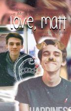 Love, Matt - Matt Watson x Reader by alymarieramos
