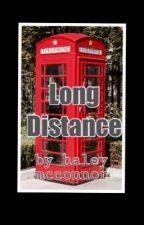 Long Distance by haleyluvsyouu
