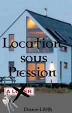 Location sous Pression by Douce-Lilith