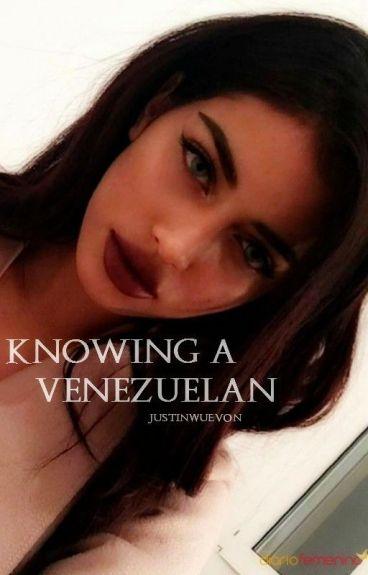 Knowing a Venezuelan© ➳j.b❀