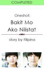 """(Oneshot) """"Bakit Mo Ako Nilista?"""" by Filipina"""