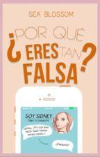 ¿POR QUÉ ERES TAN FALSA?  by seablossom