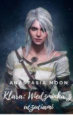 Klara - wiedźminka z uczuciami by TrissMerigold2000