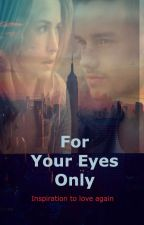 For your Eyes only  by iloveyoupayne