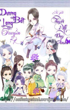 """Dương Bát """"Lang"""" Truyền Kỳ - Tuyết Mị Duy Ảnh (NP - Xk - Ngụy incest - Giả Trai) by TuyetMiDuyAnh"""
