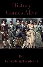 History Comes Alive [{Once Upon A Hamilton}] by LoveMusicFandoms