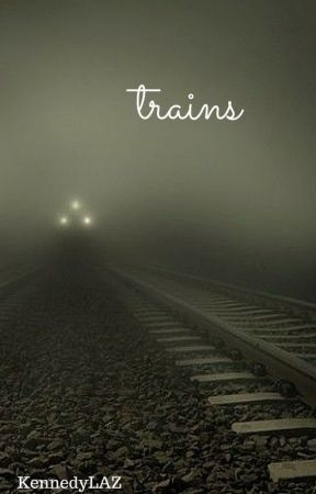trains by KennedyLAZ