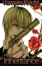 Vampire Knight : inheritance by SIR_QUACK_ALOT