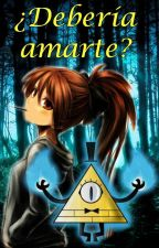 ¿Debería amarte? (Bill Cipher y Tu) by SofiaBfly