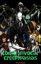 Como Invocar Creepypastas by Xxred_rabbitxX