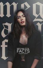 Megan Fox Facts ♡ by teddyftshady