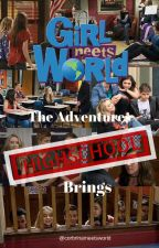 Girl Meets World: The Adventures High School Brings -ON HOLD- by corbrinameetsworld