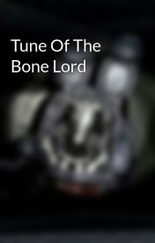 Tune Of The Bone Lord  by Electro_Hunter