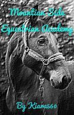 Mountain Side Equestrian Academy  by Kiara560