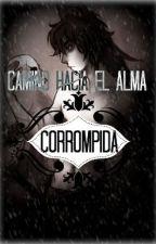 Camino Hacia El Alma Corrompida | BillDip [Book #2] by SakuraDemon