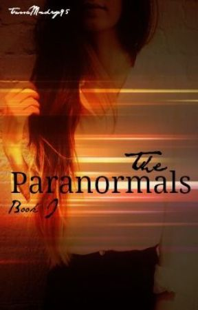 The Paranormals (The Supernaturals #1) ‼️**ON HOLD** by TessaMxdori95