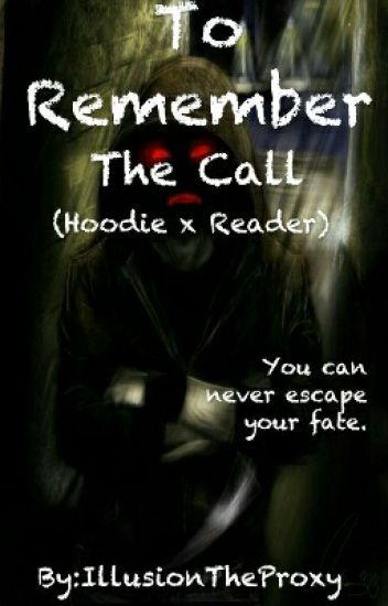 To Remember 2 : The Call ( Hoodie X Reader ) BOOK 2