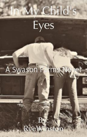 Swanson Farms 2: In My Child's Eyes  by ryewinston