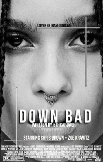 Down Bad.