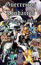 Os Guerreiros Lendários: Guardiões da Terra (Vol. 1) by Nilan_17_Lendario