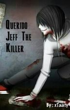 Querido Jeff The Killer by xThe_Killer