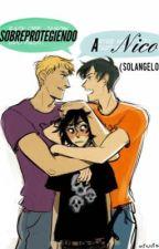 Sobreprotegiendo a Nico (Solangelo) by CherrySch