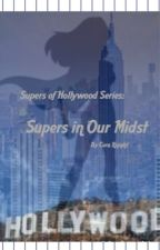 Supers In Our Midst (Book Two) {Under Construction}  by eme_the_writer123