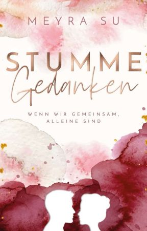 Stumme Gedanken {abgeschlossen} by beautifuldrxam