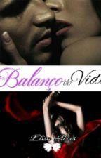 Balanço Da Vida (Concluída) by ElisaAlvessj