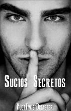 Sucios Secretos. by TwistPlotDisaster