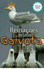 Reinações de uma gaivota by DafiniDresch