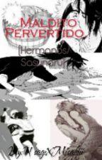 ¡Maldito Pervertido! (Hermanos) (Sasunaru) by UsagiXMisakiii