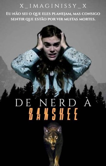 De Nerd à Banshee // Volume 1