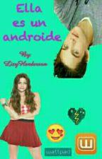 Ella Es Un Androide by LizyHenderson