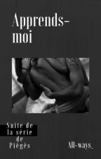 Apprends-moi by All-Ways_