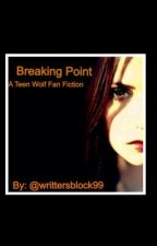 Breaking Point by Ellie_Pierce99