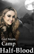 Girl Meets Camp Half-Blood by a_truby